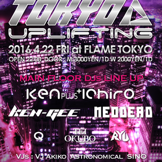 NEODEAD Live Mix TOKYO UPLIFTING @Flame (2016.4.22)