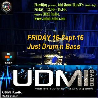UDMI Radio - OldSkool FLavR's with FLavRjay 16-Sept-16. 100% Vinyl