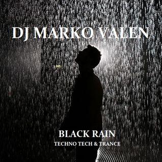DJ MARKO VALEN - TECHNO TECH & TRANCE - BLACK RAIN