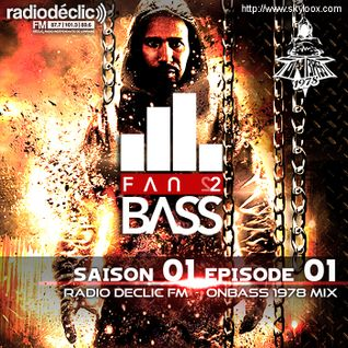 "Dubstep mix show ""Fan2Bass"" S01 EP01 - OnBass mix (Radio Declic FM)"