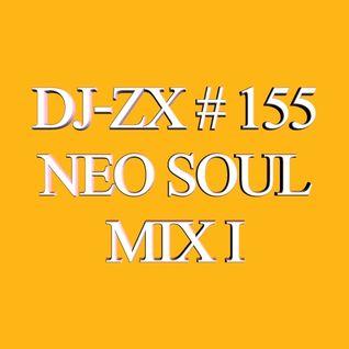 DJ-ZX # 155 NEO SOUL MIX I