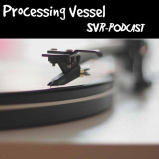 Sound Vessel Records Podcast 016 By Processing Vessel