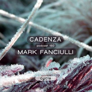 Cadenza Podcast | 150 - Mark Fanciulli (Cycle)
