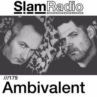 #SlamRadio - 179 - Ambivalent