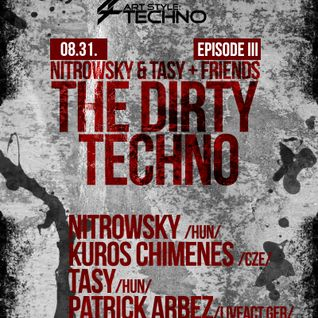 Art Style: Techno | Nitrowsky & Tasy + Friends : The Dirty Techno | Episode III : Patrick Arbez