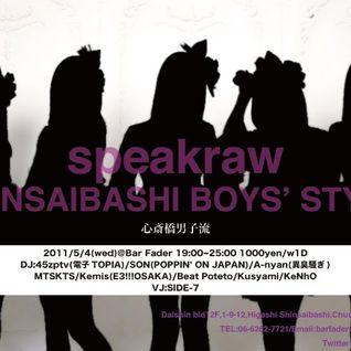 Speakraw [SHINSAIBASHI BOYS' STYLE] (2011.05.04) kusyami set(rework)