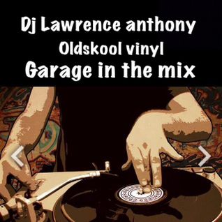 dj lawrence anthony vinyl oldskool garage in the mix 187