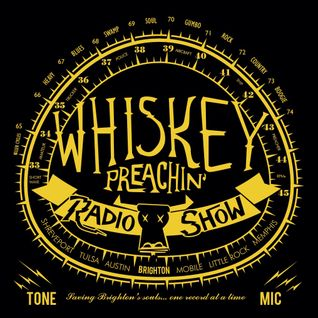 Whiskey Preachin Radio Show - March 2016