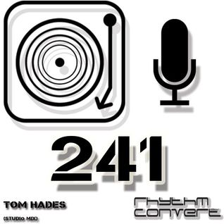 Techno Music | Tom Hades in the Rhythm Convert(ed) Podcast 241 (Studio Mix)