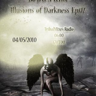 ILLUSIONS OF DARKNESS on TribalmixesRadio 4/5/2010