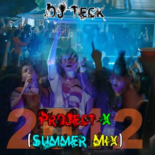DJ Teck - Project X (Summer 2012 Mix)