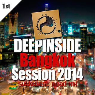DEEPINSIDE 'BANGKOK' SESSION 2014 - Sukhumvit Road Mix
