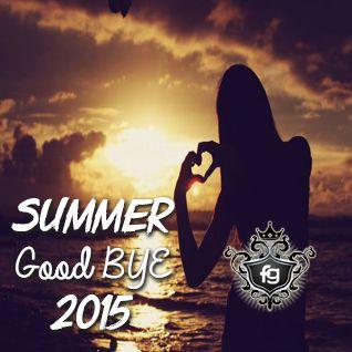 Good Bye Summer 2015 - Frankie G