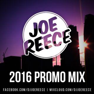 Promo Mix 2016 | DJ Joe Reece