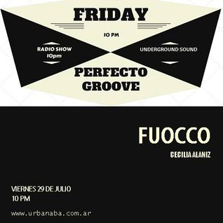 PERFECTO GROOVE RADIO SHOW - SPECIAL PODCAST by  FUOCCO 29/7 por www.urbanaba.com.ar