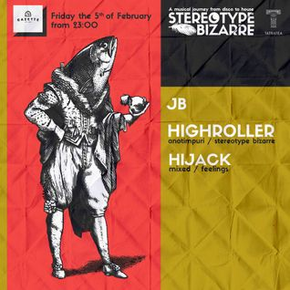 Stereotype Bizarre - JB . Highroller . Hijack @ Gazette Feb. 2016