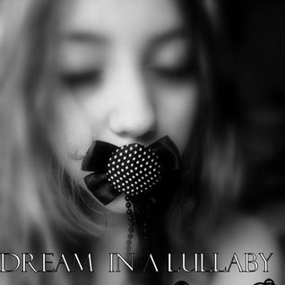 Dream in a Lullaby { Mixed by Kahraman B}