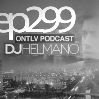 ONTLV PODCAST - Trance From Tel-Aviv - Episode 299 - Mixed By DJ Helmano