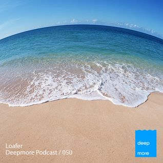 Loafer - Deepmore Podcast 050
