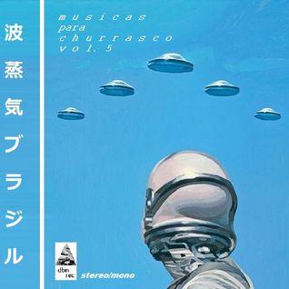 MUSICAS PARA CHURRASCO VOL 5 ▼ PLAYLIST BY ARMANDO VERMANI & BORBY NORTON ▼ VAPORWAVE VHS