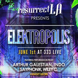 Arthur Galestian - Live at Resurrect LA: Elektropolis - June 1, 2013
