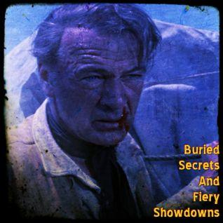 Buried Secrets And Fiery Showdowns