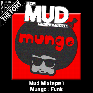 MUD Mixtape 1 : Mungo : Funk