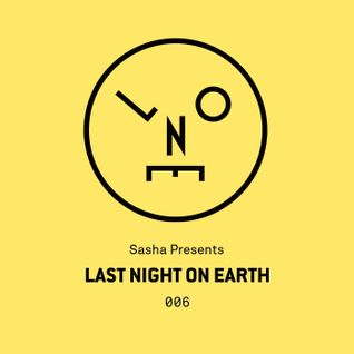 Sasha Presents Last Night On Earth - 006 (October 2015)