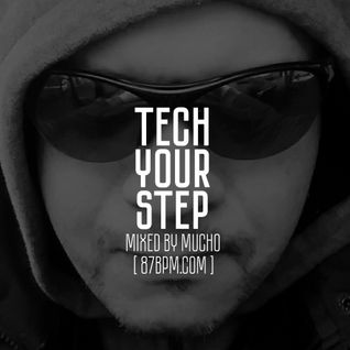 """Tech your step"" by Mucho live @ 87bpm.com"