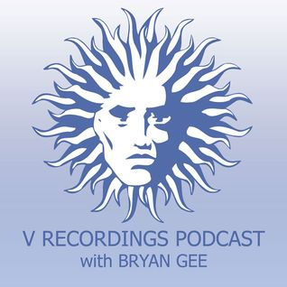 V Recordings Podcast 006 with Bryan Gee