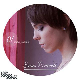 Raw Trax Records  Radio Podcast #01 - Ema Remedi (URU)