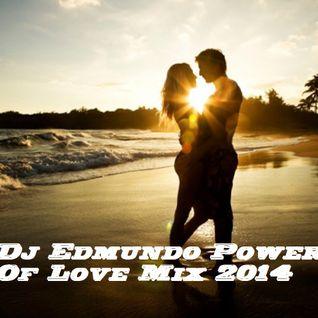 Dj Edmundo Power Of Love Mix 2014