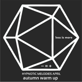 LIM ArtStyle pres. Hypnotic Melodies April Warm up edition