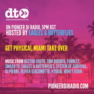 Radio Show 051 - Get Physical Miami Takeover - Hosted By Eagles & Butterflies