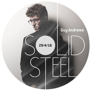 Solid Steel Radio Show 29/4/2016 Hour 1 - Guy Andrews