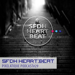 Pixelatique Podcast #29 - SFDH Heart:Beat