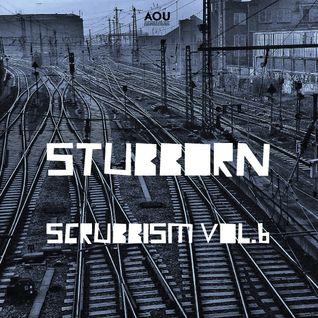 Stubborn - Scrubbism vol.6 [AOU-M15]