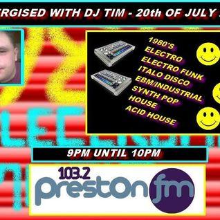 Energised With DJ Tim - 20/7/13/ - 103.2 Preston fm