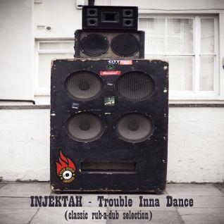Injektah - Trouble Inna Dance [2016]