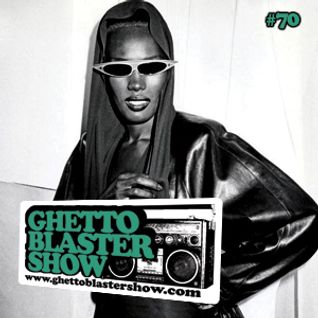 GHETTOBLASTERSHOW #70 (oct. 15/11)