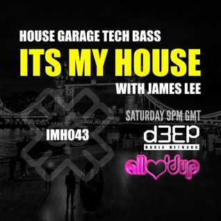 ITS MY HOUSE ON D3EP RADIO NETWORK (IMH043)
