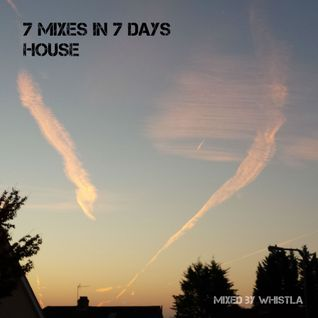 7 Mixes in 7 Days: House