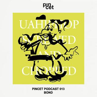 Pincet Podcast 013: Bond - UaHipHopScrewedAndChopped