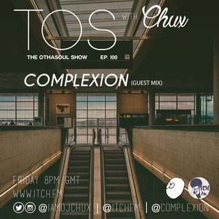 DJ Chux - The OthaSoul Radio Show 100 - COMPLEXION