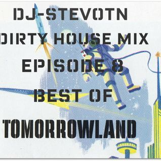 Dj StevoTn - Dirty House Mix Episode 8: Best of Tomorrowland 2011
