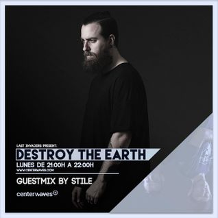 Destroy The Earth Podcast #037 (Guestmix by Stile)
