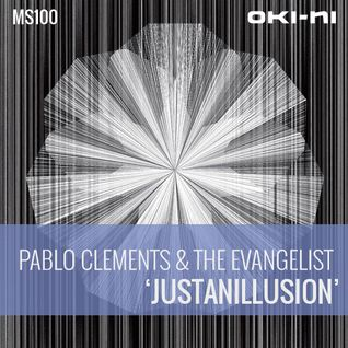 JUSTANILLUSION by Pablo Clements and the Evangelist