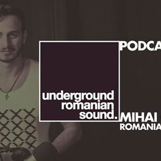 Mihai Cristian Exclusive set for Underground Romanian Sound  Sep 3, 2014