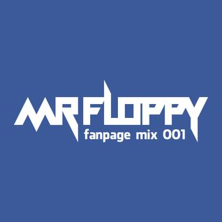 MR FLOPPY FANPAGE PROMO MIX 001 (DOWNLOAD)