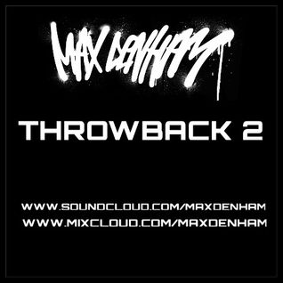 MAX DENHAM - THROWBACK 2